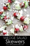 Pinterest - Wedge Salad Skewers