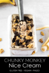 Chunky Monkey Nice Cream